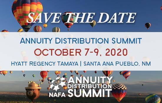 Save the date for next year's Annuity Distribution Summit: October 7-9, 2020 at Hyatt Regency Tamaya in Santa Ana Pueblo, NM